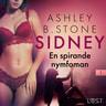 Ashley B. Stone - Sidney 1: En spirande nymfoman – erotisk novell