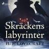 H. P. Lovecraft - Skräckens labyrinter