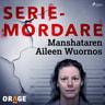 Manshataren Aileen Wuornos - äänikirja