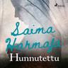 Saima Harmaja - Hunnutettu