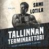 Sami Lotila - Tallinnan terminaattori – Olev Annuksen tarina