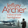 Jeffrey Archer - Välbevarade hemligheter