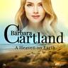 Barbara Cartland - A Heaven on Earth (Barbara Cartland s Pink Collection 79)