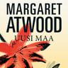 Margaret Atwood - Uusi maa