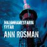 Ann Rosman - Majakkamestarin tytär