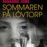 Susanne Jobs - Sommaren på Lövtorp
