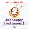 Marja Aarnipuro - Ikäneidon testamentti