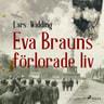 Lars Widding - Eva Brauns förlorade liv