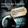 Suuri poliisi-isku huumetrokareiden kadulle - äänikirja
