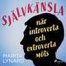 Självkänsla : när introverta och extroverta möts - äänikirja