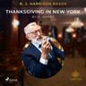 O. Henry - B. J. Harrison Reads Thanksgiving in New York