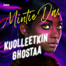 Mintie Das - Kuolleetkin ghostaa