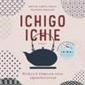 Ichigo ichie – Hetkessä elämisen taito japanilaisittain - äänikirja