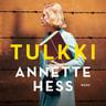 Annette Hess - Tulkki – Romaani Auschwitzin oikeudenkäynneistä