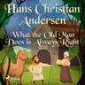Hans Christian Andersen - What the Old Man Does is Always Right