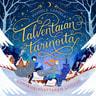 Hannele Lampela - Talventaian tarinoita - Lumikuningattaren lumous