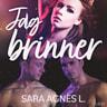 Sara Agnès L - Jag brinner - erotisk novell