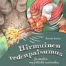 Anneli Kanto - Hirmuinen vedenpaisumus ja muita myyttisiä tarinoita