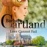 Barbara Cartland - Love Cannot Fail (Barbara Cartland's Pink Collection 155)