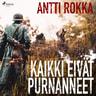 Antti Rokka - Kaikki eivät purnanneet