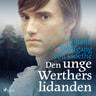 Johan Wolfang von Goethe - Den unge Werthers lidanden