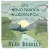 Alan Bradley - On hieno paikka haudan povi