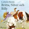 Lisbeth Pahnke - Britta, Silver och Billy