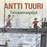 Antti Tuuri - Taivaanraapijat