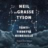 Neil deGrasse Tyson - Tähtitiedettä kiireisille