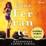 Elena Ferrante - Kadonneen lapsen tarina – kypsyys - vanhuus