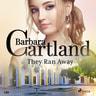 They Ran Away (Barbara Cartland's Pink Collection 149) - äänikirja