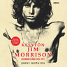 Jerry Hopkins - Kesytön Jim Morrison – Legendan elämä 1943-1971