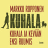Markku Ropponen - Kuhala ja kevään ensi ruumis