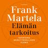 Frank Martela - Elämän tarkoitus – Suuntana merkityksellinen elämä