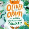 Johanna Elomaa - Oliver Oranki ja metsän ainutlaatuiset sankarit