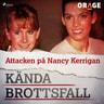 Attacken på Nancy Kerrigan - äänikirja