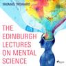 The Edinburgh Lectures on Mental Science - äänikirja