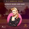 F. Scott. Fitzgerald - B. J. Harrison Reads Bernice Bobs Her Hair