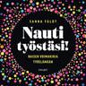 Sanna Fäldt - Nauti työstäsi! – Naisen voimakirja työelämään