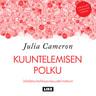 Julia Cameron - Kuuntelemisen polku – Johdatus tarkkaavaisuuden taitoon