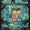 Hans Christian Andersen - The Porter's Son