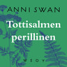 Anni Swan - Tottisalmen perillinen