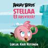 Sari Peltoniemi - Angry Birds: Stellaa EI ärsytetä!