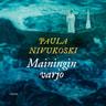 Paula Nivukoski - Mainingin varjo