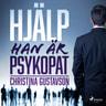 Christina Gustavson - Hjälp - han är psykopat