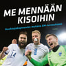 Jussi Eskola ja Pekka Mäntylä - Me mennään kisoihin