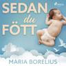 Maria Borelius - Sedan du fött