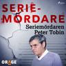 Seriemördaren Peter Tobin - äänikirja