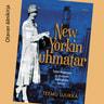 New Yorkin uhmatar – Tyyni Kalervon ja ikonisen metropolin tarina - äänikirja