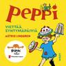 Astrid Lindgren - Peppi viettää syntymäpäiviä